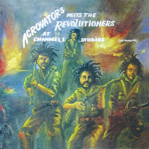 Aggrovators Meets The Revolutioners at Channel 1 Studios (Instrumental) by The Revolutioners