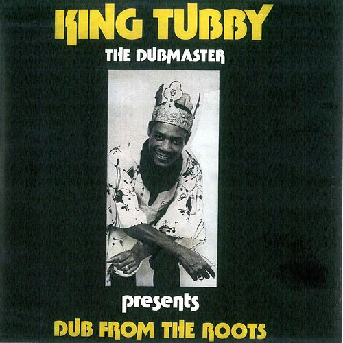 Dub From The Roots di King Tubby