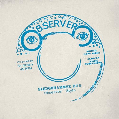 Sledgehammer Dub von Niney the Observer