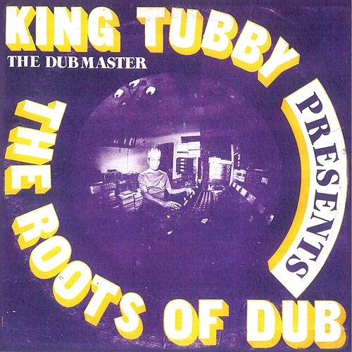 The Roots Of Dub di King Tubby