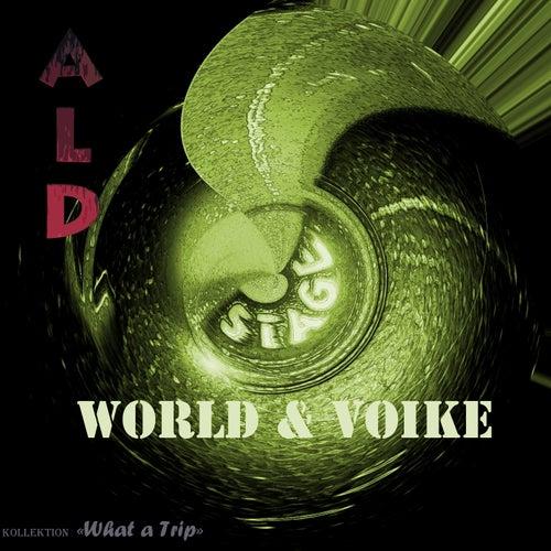 World & Voike (Kollektion What a Trip) by Al-D