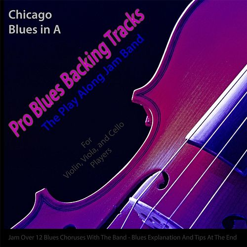 Pro Blues Backing Tracks (Chicago Blues in A) [For Violin