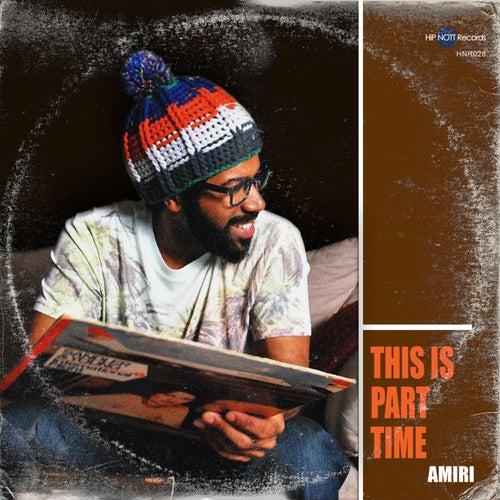 This Is Part Time von Amiri