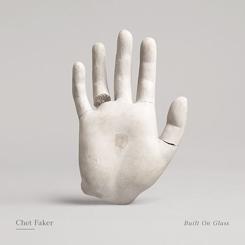 Built on Glass von Chet Faker