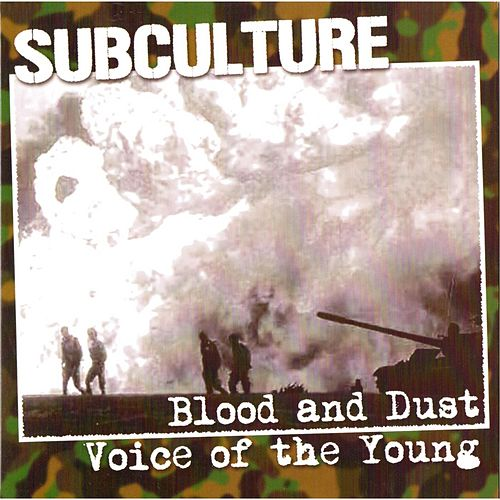 The Blood and Dust (Voice of the Young) [Bonus Live Track Edition] by Subculture