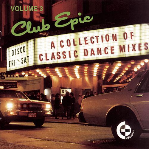 Club Epic, Volume 3: A Collection Of Classics von Various Artists