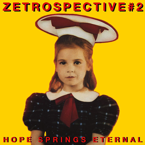 Zetrospective #2: Hope Springs Eternal de Various Artists
