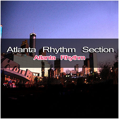 Atlanta Rhythm - Atlanta Rhythm Section de Atlanta Rhythm Section