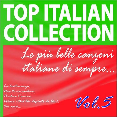 Top Italian Collection, Vol. 5 (Le più  belle canzoni italiane di sempre) von Various Artists