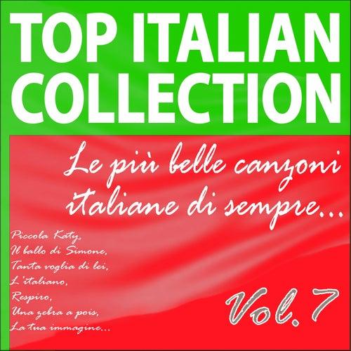 Top Italian Collection, Vol. 7 (Le più  belle canzoni italiane di sempre) von Various Artists