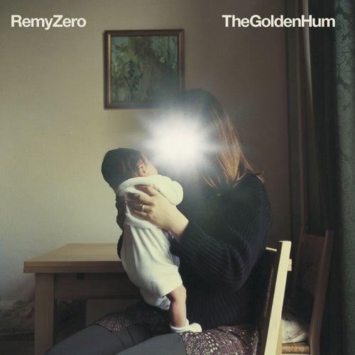 The Golden Hum de Remy Zero