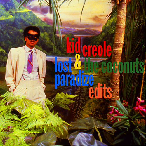 Lost Paradize Edits de Kid Creole & the Coconuts