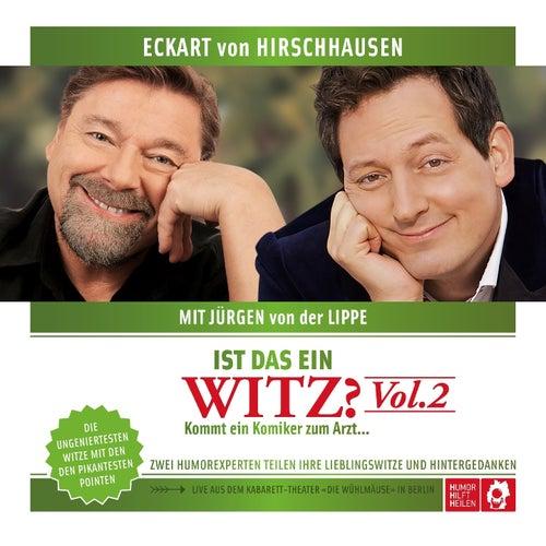 Ist das ein Witz?, Vol. 2 (Live aus dem Kabarett-Theater 'Die Wühlmäuse' in Berlin) von Jürgen von der Lippe Eckart von Hirschhausen