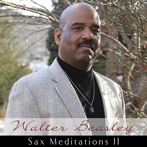 Sax Meditations II by Walter Beasley