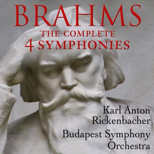 Brahms: The Complete 4 Symphonies by Karl Anton Rickenbacher