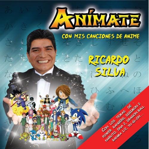 Anímate, Con Mis Canciones de Anime de Ricardo Silva (1)