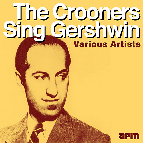 The Crooners Sing Gershwin de Various Artists