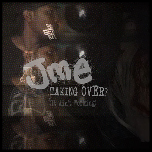 Taking Over? (It Ain't Working) von JME