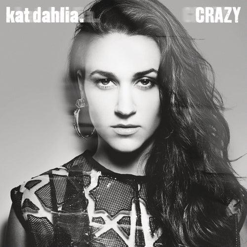 Crazy de Kat Dahlia