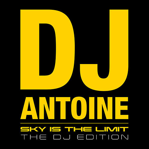 Sky is the Limit (The DJ Edition) by DJ Antoine