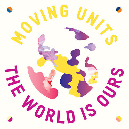 The World Is Ours von Moving Units