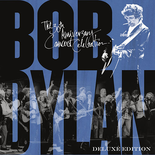 Bob Dylan - 30th Anniversary Concert Celebration ((Deluxe Edition) [Remastered]) by Various Artists