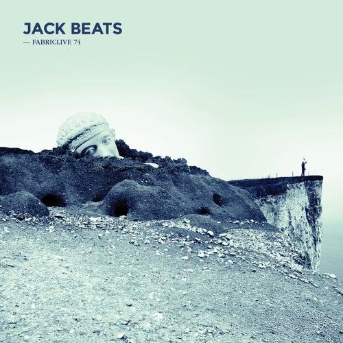FABRICLIVE 74: Jack Beats von Jack Beats