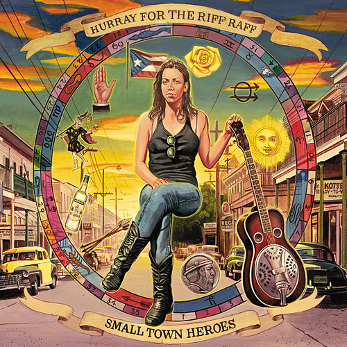 Small Town Heroes von Hurray for the Riff Raff