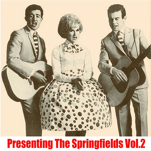 Presenting the Springfields, Vol. 2 de Springfields