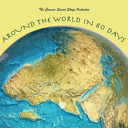 Around the World in 80 Days von The Cinema Sound Stage ...