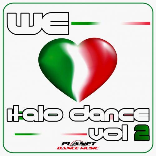 We Love Italo Dance Vol. 2 - EP di Various Artists
