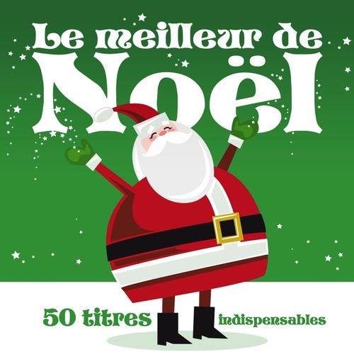 Le Meilleur de Noël : 50 titres indispensables (Version originale remasterisée) by Various Artists