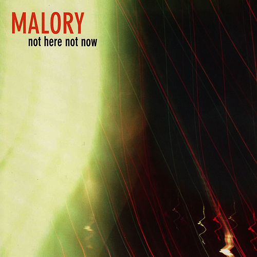 Not Here Not Now von Malory