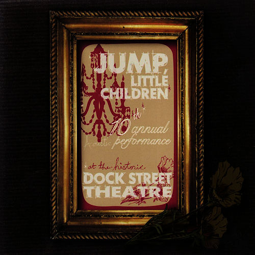 Live at the Dock Street Theatre - 10th Annual Acoustic Performance de Jump, Little Children