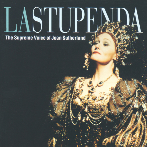 La Stupenda - The Supreme Joan Sutherland by Various Artists