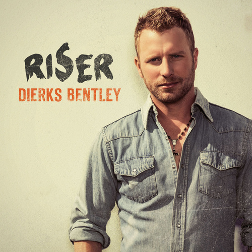 Riser by Dierks Bentley