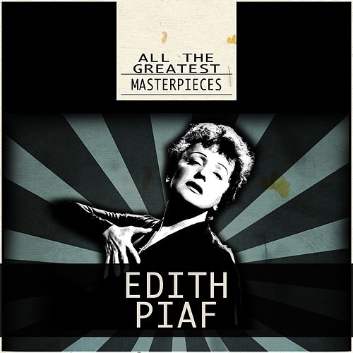All the Greatest Masterpieces (Remastered) de Edith Piaf