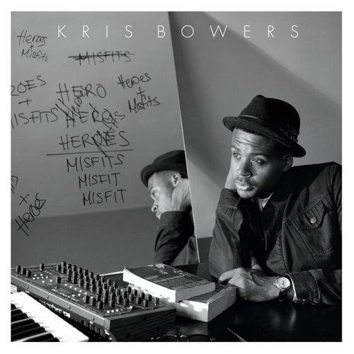 Heroes + Misfits von Kris Bowers