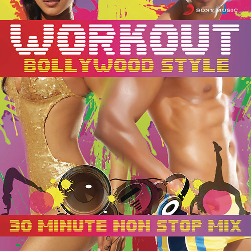 Workout Bollywood Style: 30 Mins Non Stop Mix by Various Artists
