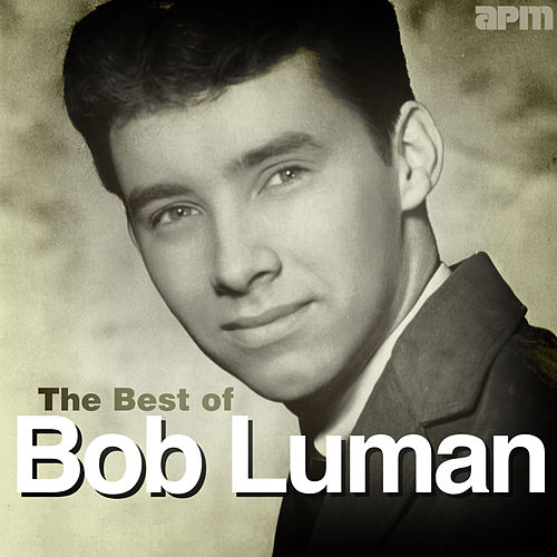 The Best of Bob Luman de Bob Luman