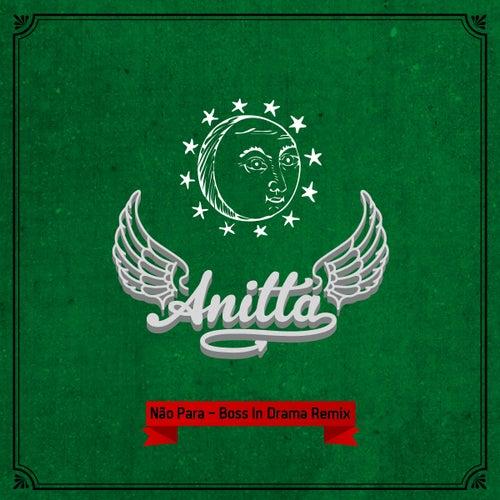 Não Para (Boss In Drama Remix) de Anitta