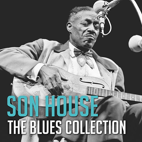 The Blues Collection: Son House de Son House