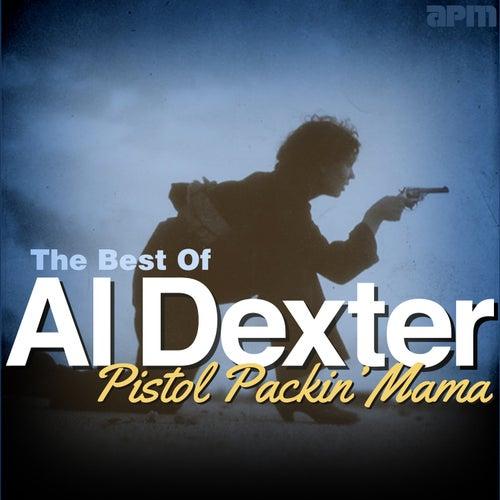 Pistol Packin' Mama - The Best of Al Dexter von Al Dexter & His Troopers