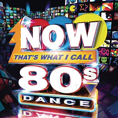 Now That's What I Call 80s Dance de Various Artists