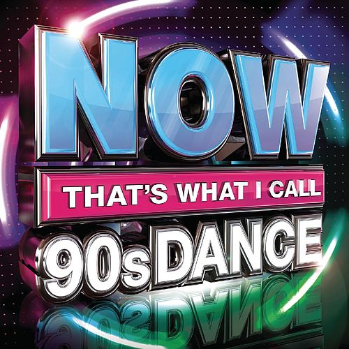 Now That's What I Call 90s Dance by Various Artists