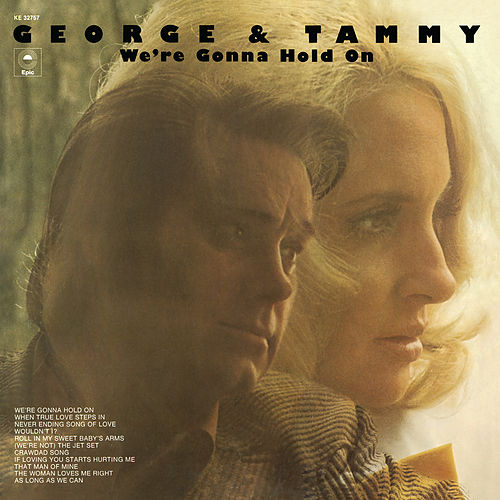We're Gonna Hold On by George Jones