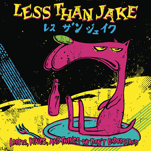 Losers, King, And Things We Don't Understand by Less Than Jake