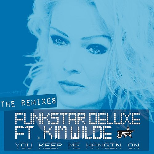 You Keep Me Hangin' On (Remixes) von Funkstar De Luxe