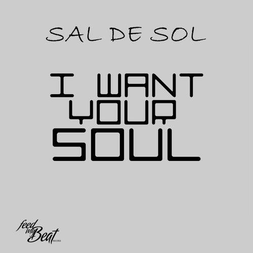 I Want Your Soul by Sal De Sol