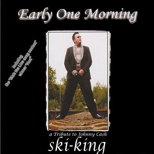 Early One Morning: A Tribute to Johnny Cash de Ski King